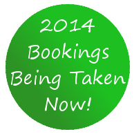 2014 Bookings being taken NOW!